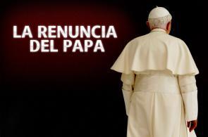 Papa Benedicto XVI renunció a su pontificado