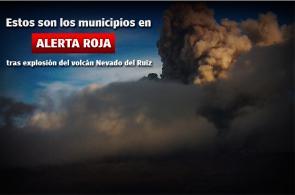 Gráfico: Estos son los municipios en alerta roja tras explosión del volcán Nevado del Ruiz