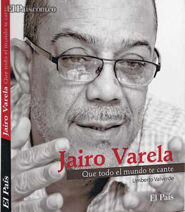 La vida de Jairo Varela, ídolo de la salsa caleña, está de colección con El País